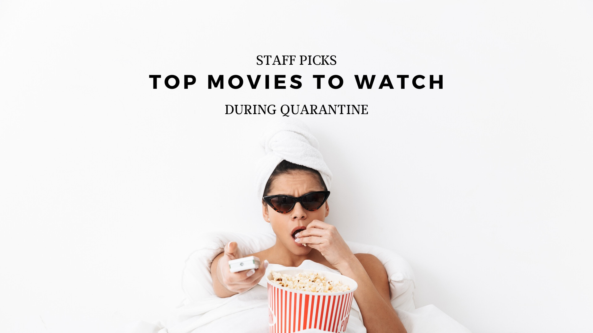 The Best Movies To Watch During Quarantine